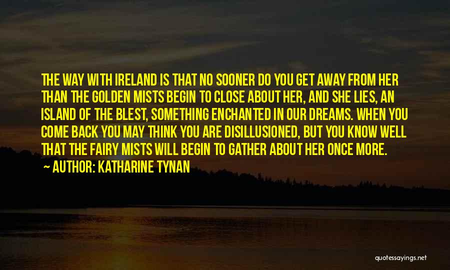 The More Lies Quotes By Katharine Tynan