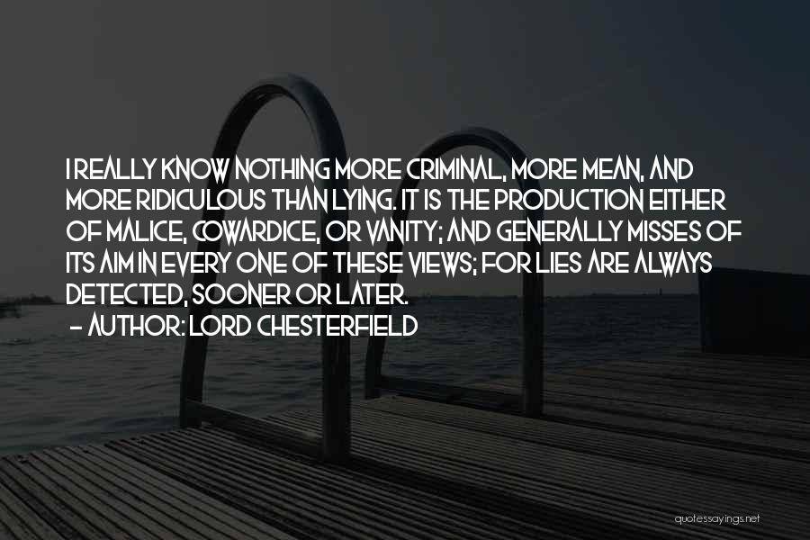 The More Lies Quotes By Lord Chesterfield