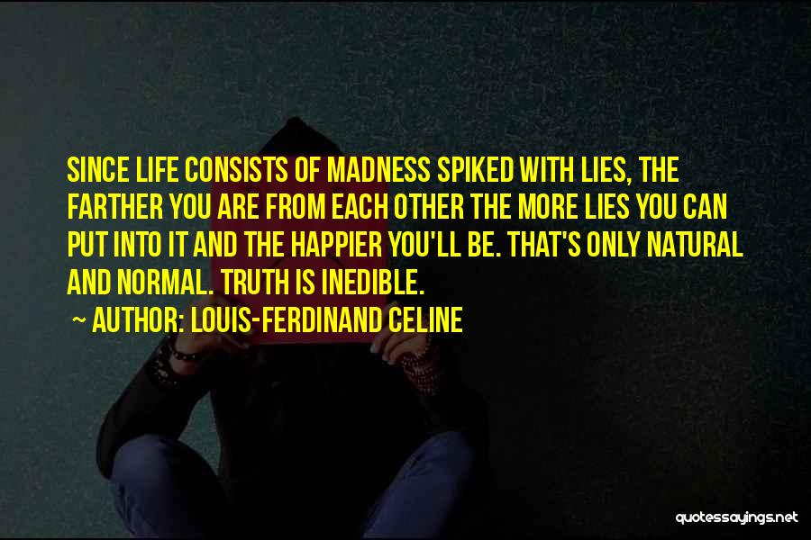 The More Lies Quotes By Louis-Ferdinand Celine