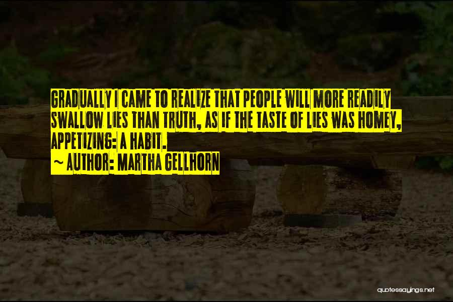 The More Lies Quotes By Martha Gellhorn