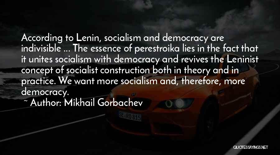 The More Lies Quotes By Mikhail Gorbachev