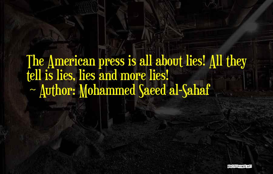 The More Lies Quotes By Mohammed Saeed Al-Sahaf