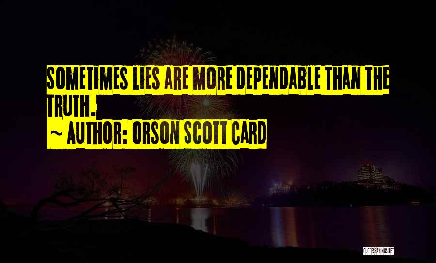 The More Lies Quotes By Orson Scott Card