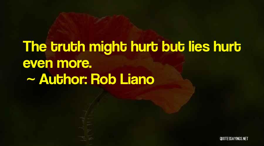 The More Lies Quotes By Rob Liano