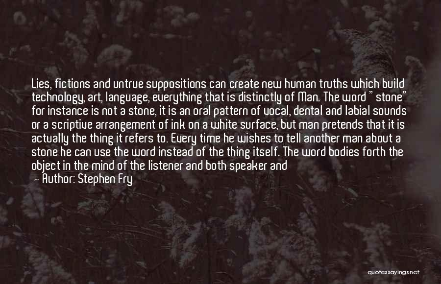 The More Lies Quotes By Stephen Fry