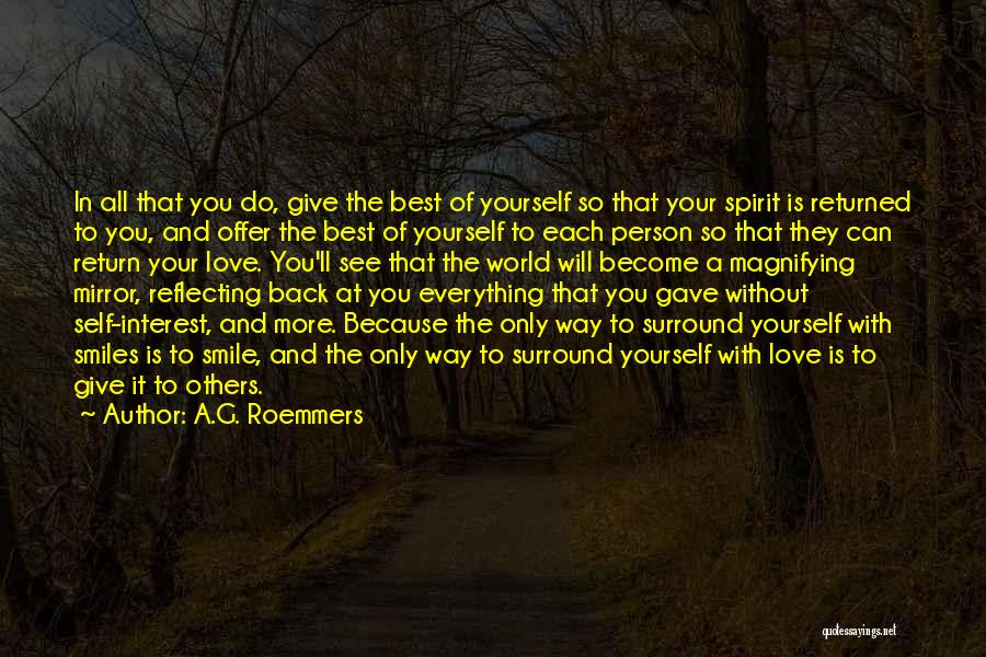 The More Love You Give Quotes By A.G. Roemmers