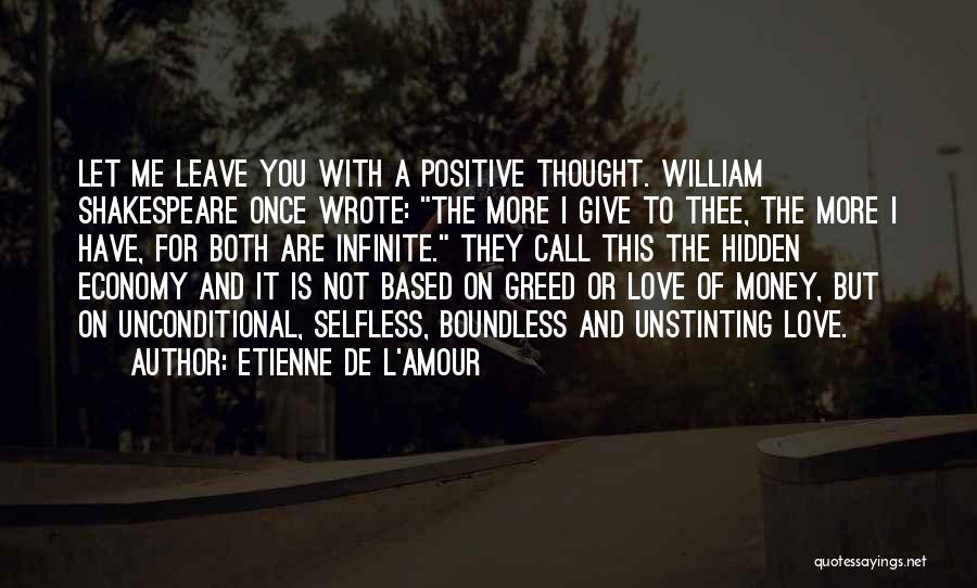 The More Love You Give Quotes By Etienne De L'Amour