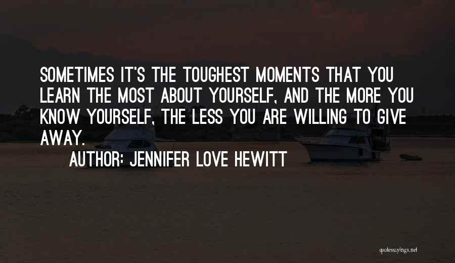 The More Love You Give Quotes By Jennifer Love Hewitt