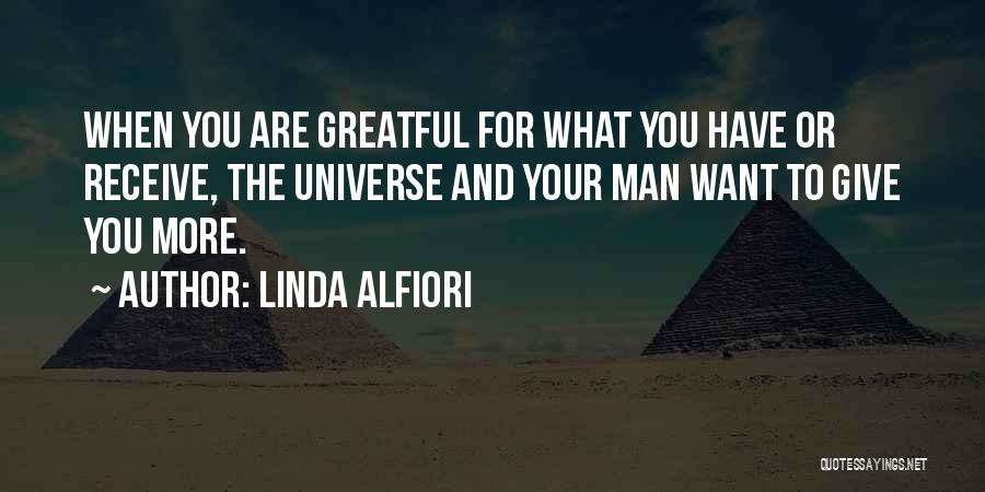 The More Love You Give Quotes By Linda Alfiori