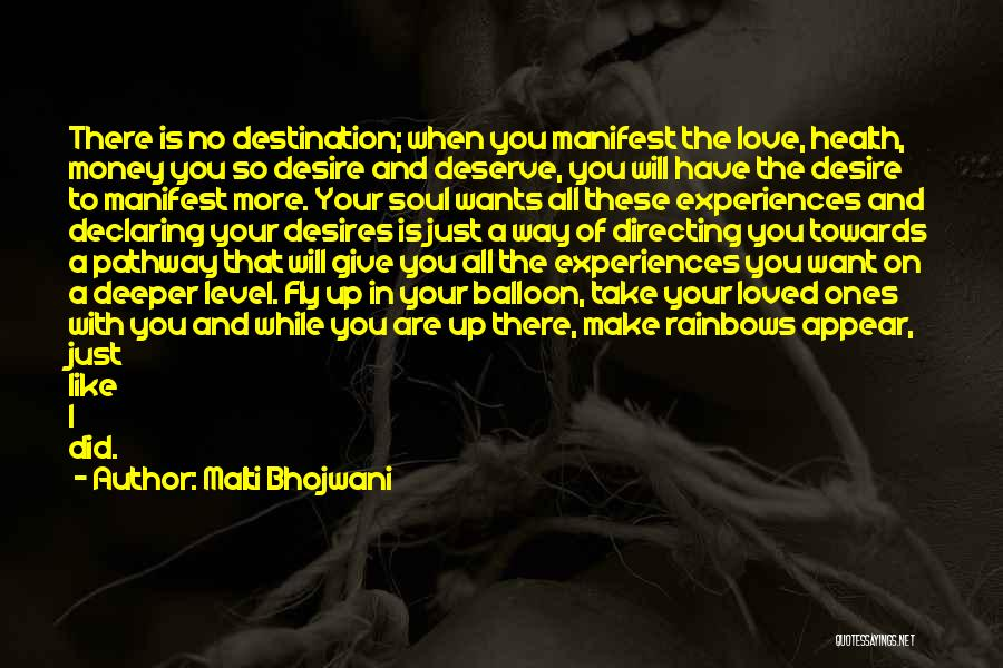 The More Love You Give Quotes By Malti Bhojwani