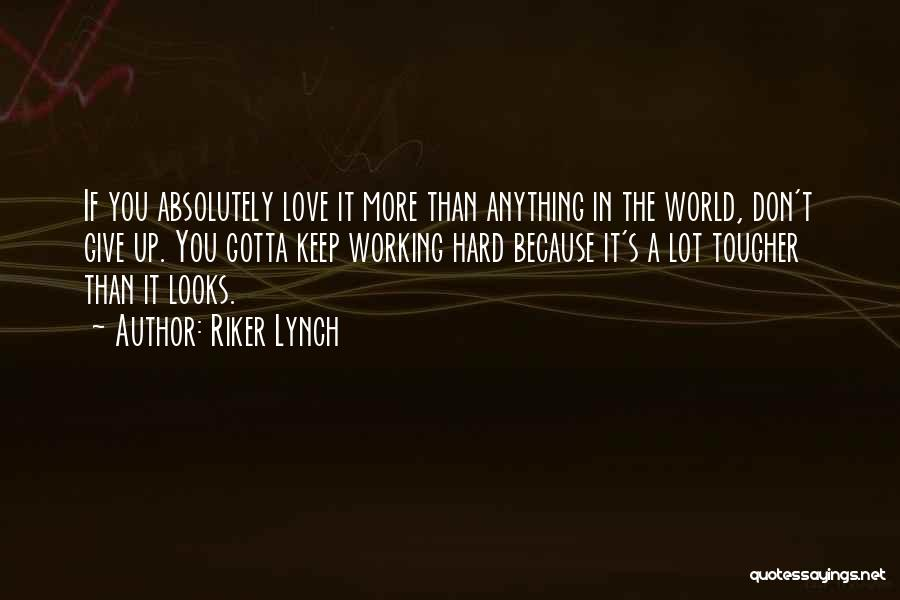 The More Love You Give Quotes By Riker Lynch