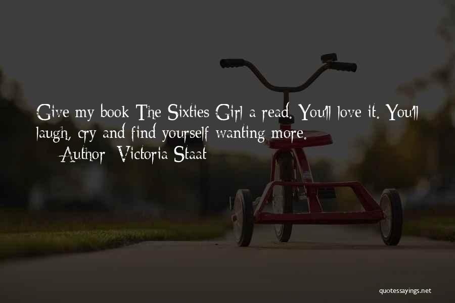 The More Love You Give Quotes By Victoria Staat