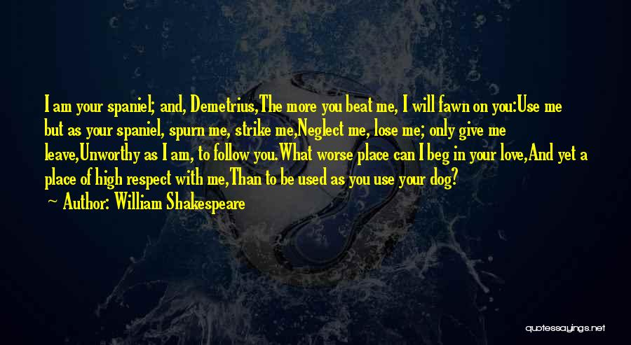 The More Love You Give Quotes By William Shakespeare
