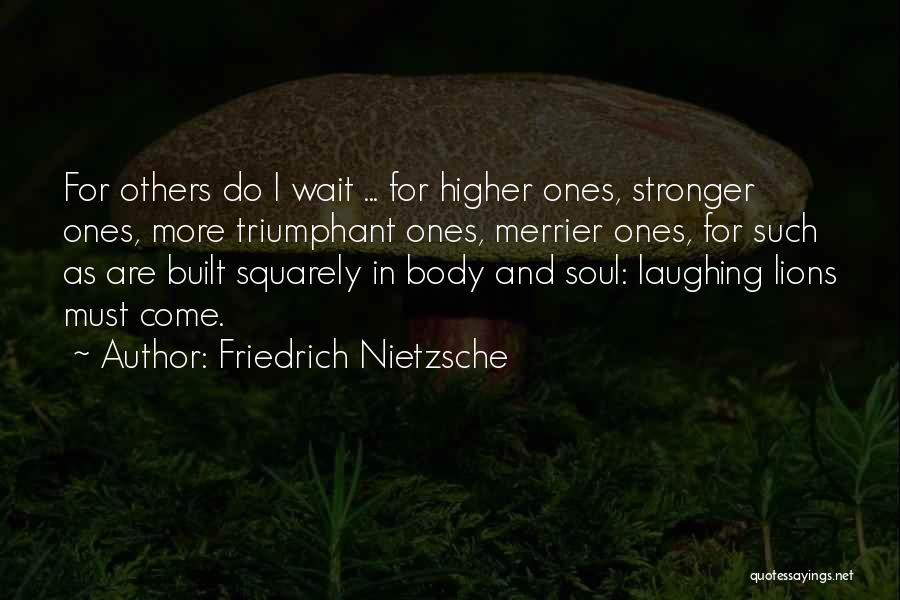 The More The Merrier Quotes By Friedrich Nietzsche