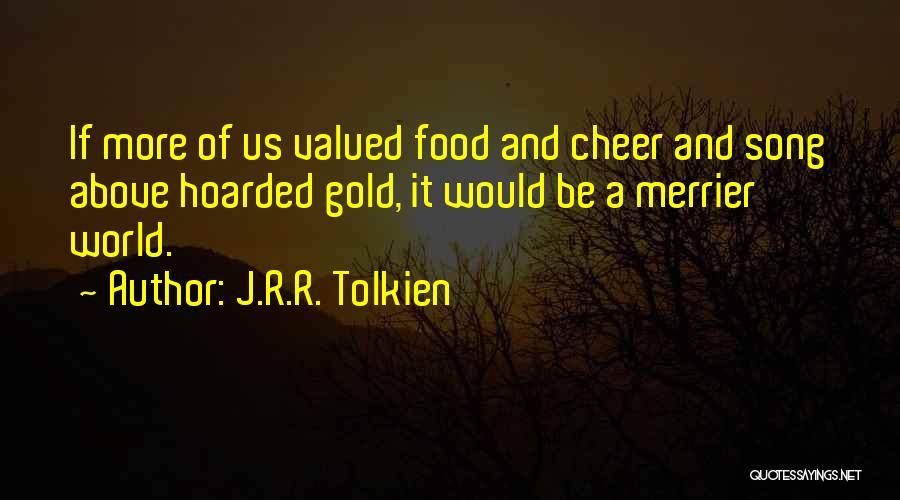 The More The Merrier Quotes By J.R.R. Tolkien