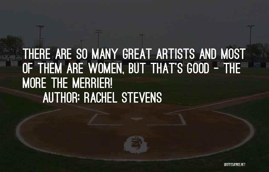 The More The Merrier Quotes By Rachel Stevens