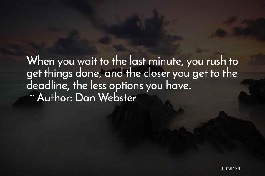The More You Wait For Something Quotes By Dan Webster