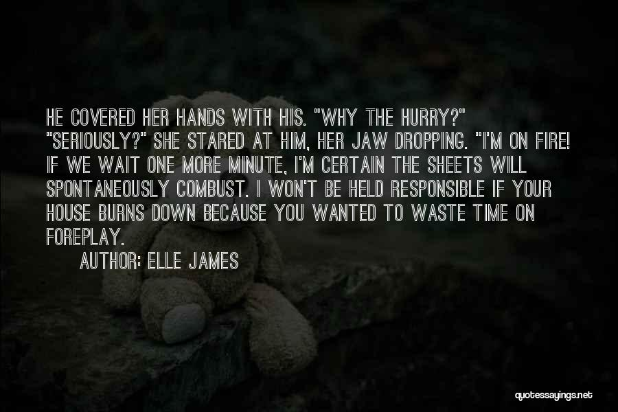 The More You Wait For Something Quotes By Elle James