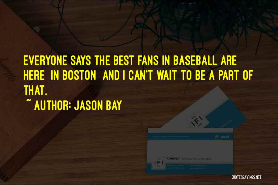 The More You Wait For Something Quotes By Jason Bay