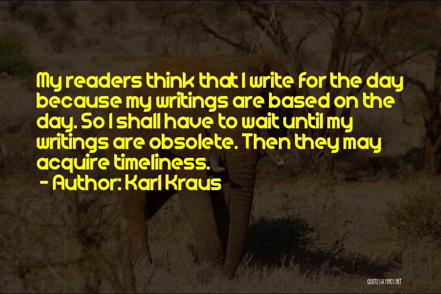 The More You Wait For Something Quotes By Karl Kraus