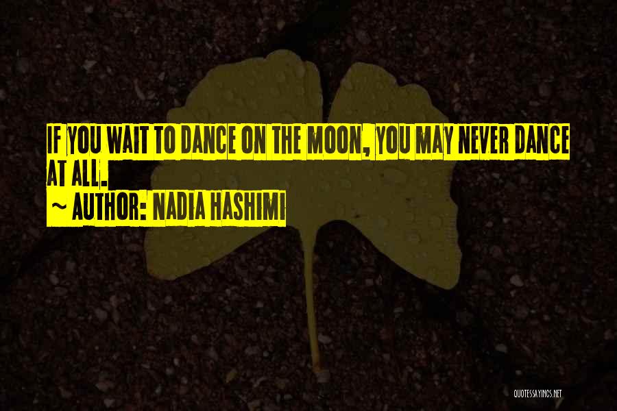 The More You Wait For Something Quotes By Nadia Hashimi