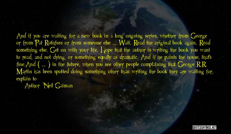 The More You Wait For Something Quotes By Neil Gaiman