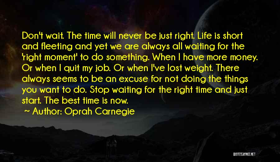 The More You Wait For Something Quotes By Oprah Carnegie