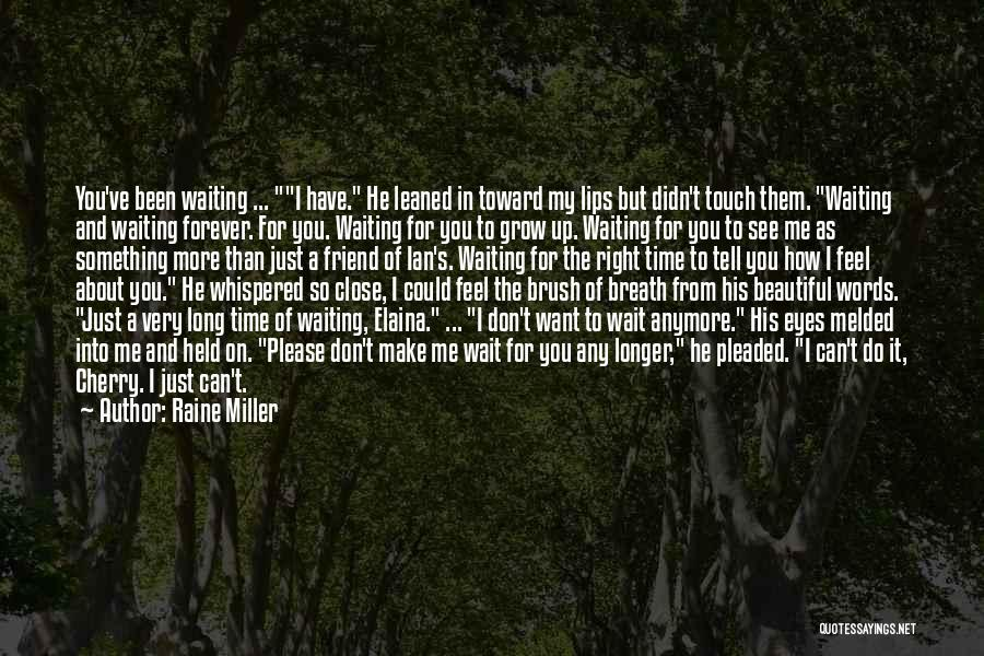 The More You Wait For Something Quotes By Raine Miller