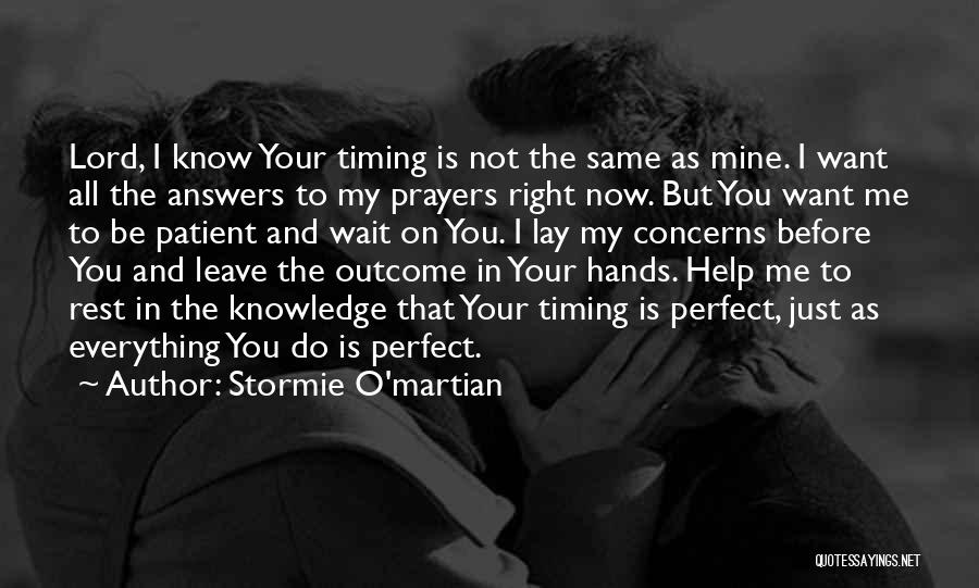 The More You Wait For Something Quotes By Stormie O'martian