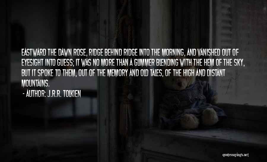 The Morning Sky Quotes By J.R.R. Tolkien