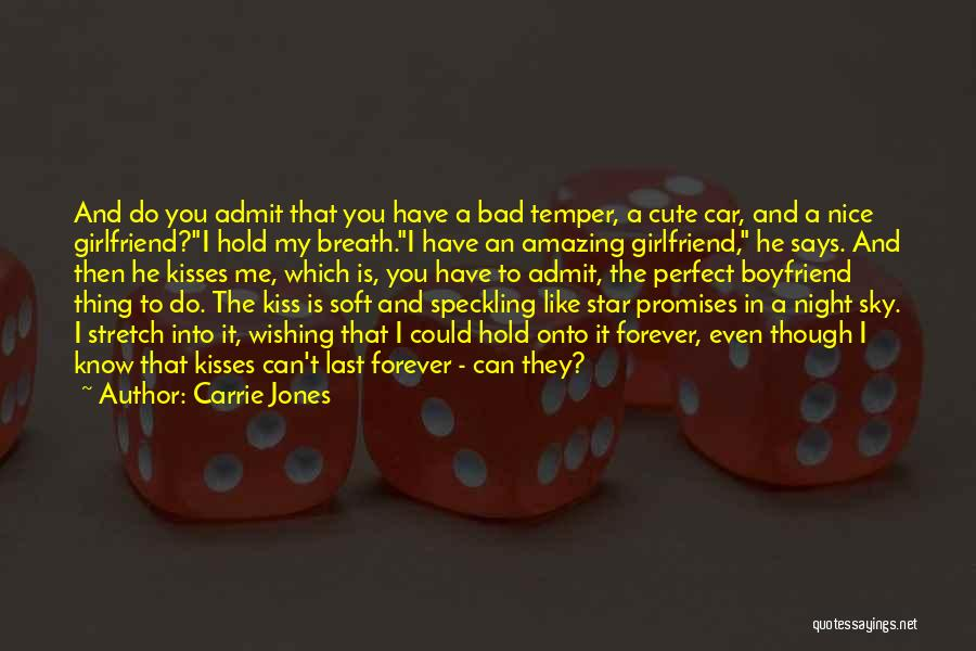 The Most Amazing Girlfriend Quotes By Carrie Jones