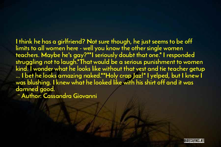 The Most Amazing Girlfriend Quotes By Cassandra Giovanni