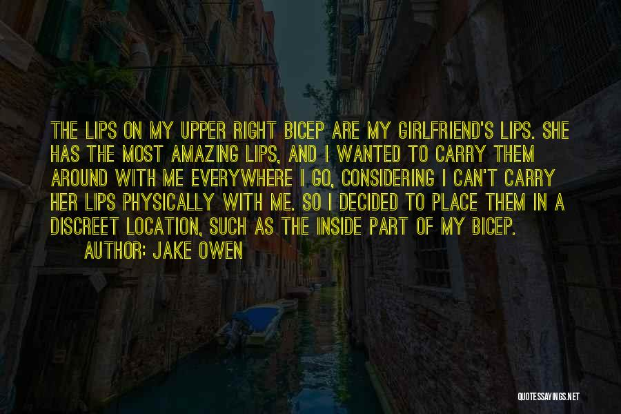 The Most Amazing Girlfriend Quotes By Jake Owen