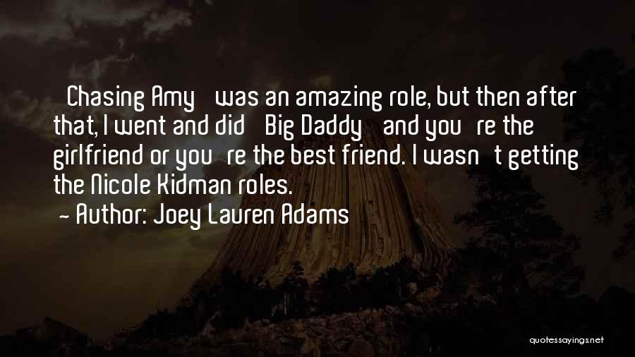 The Most Amazing Girlfriend Quotes By Joey Lauren Adams