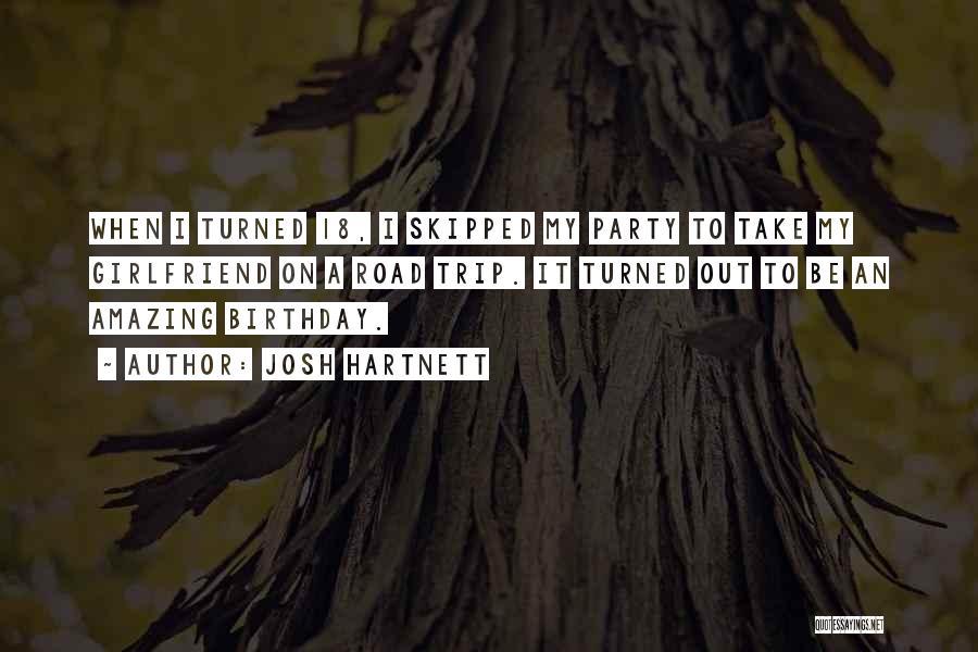 The Most Amazing Girlfriend Quotes By Josh Hartnett