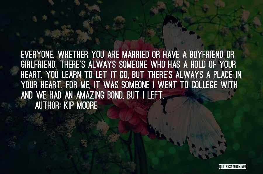 The Most Amazing Girlfriend Quotes By Kip Moore