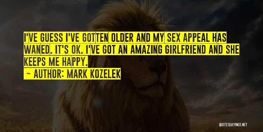 The Most Amazing Girlfriend Quotes By Mark Kozelek