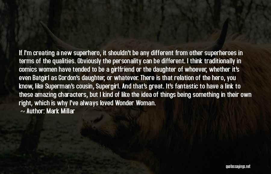 The Most Amazing Girlfriend Quotes By Mark Millar