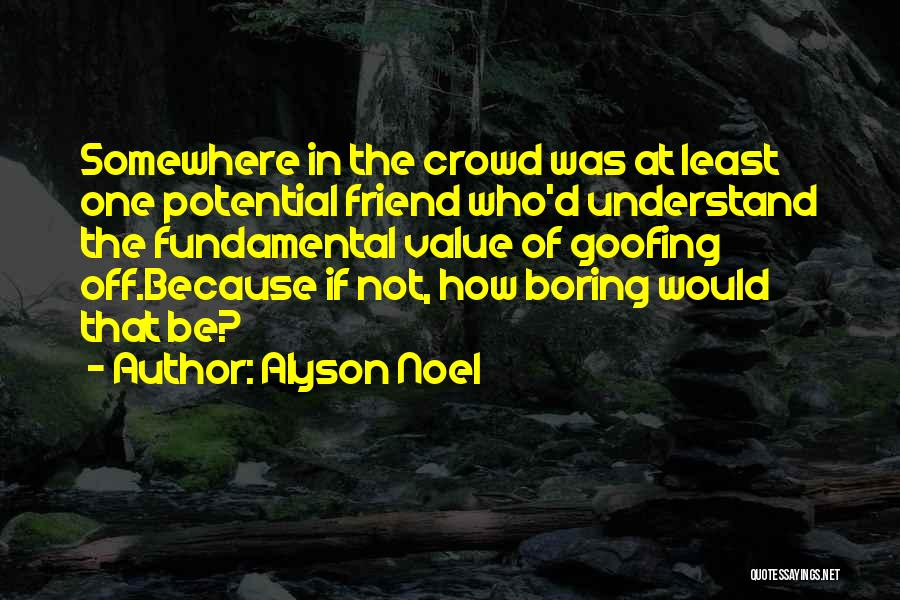 The Most Funny Friendship Quotes By Alyson Noel