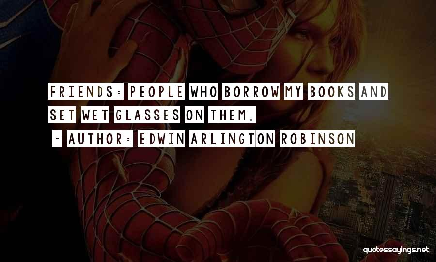 The Most Funny Friendship Quotes By Edwin Arlington Robinson