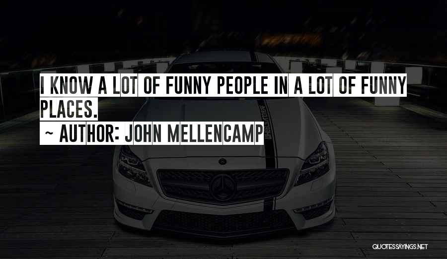 The Most Funny Friendship Quotes By John Mellencamp