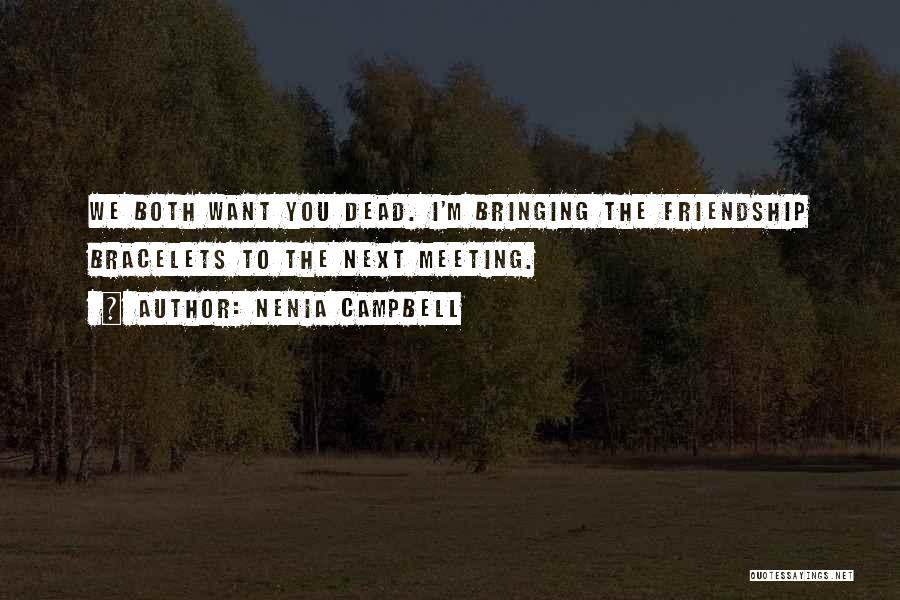 The Most Funny Friendship Quotes By Nenia Campbell