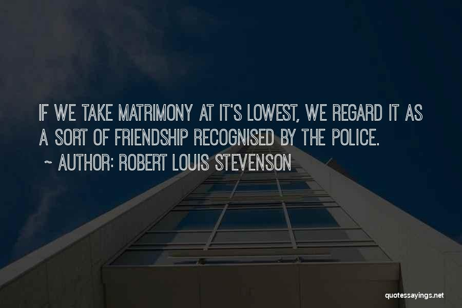 The Most Funny Friendship Quotes By Robert Louis Stevenson