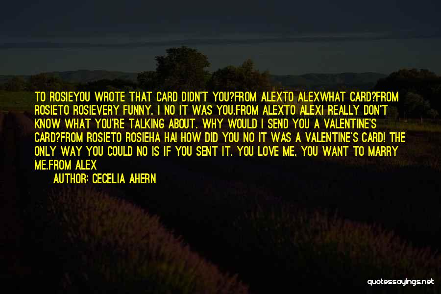 The Most Funny Valentine Quotes By Cecelia Ahern