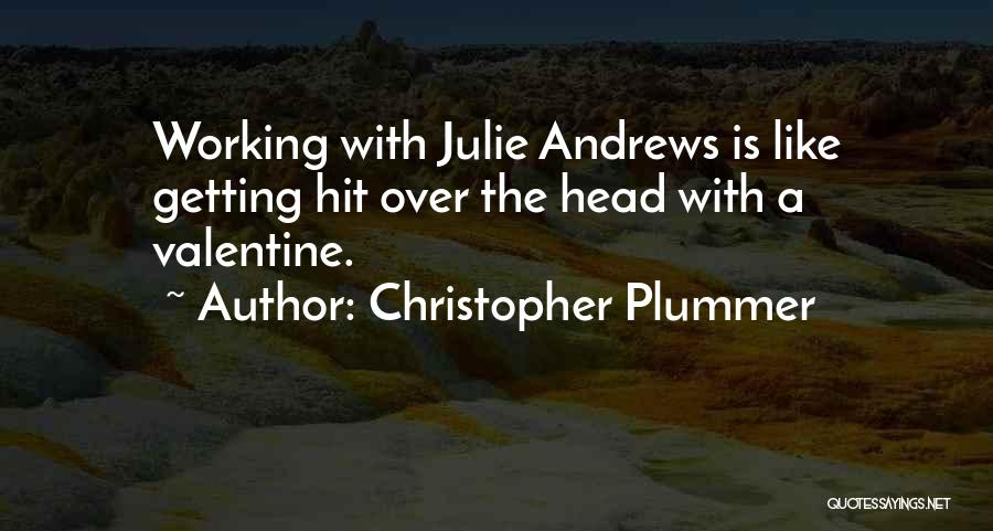 The Most Funny Valentine Quotes By Christopher Plummer