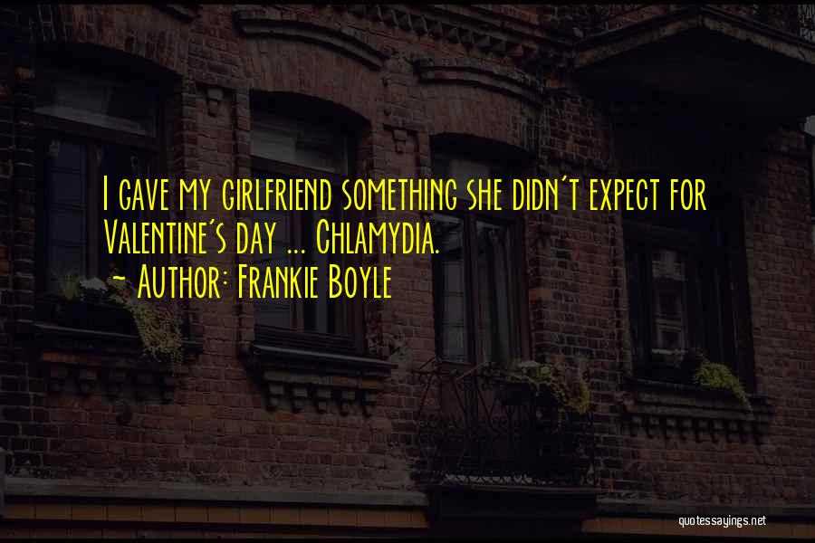 The Most Funny Valentine Quotes By Frankie Boyle