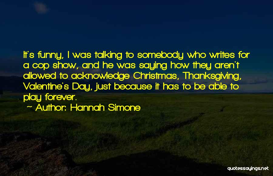 The Most Funny Valentine Quotes By Hannah Simone