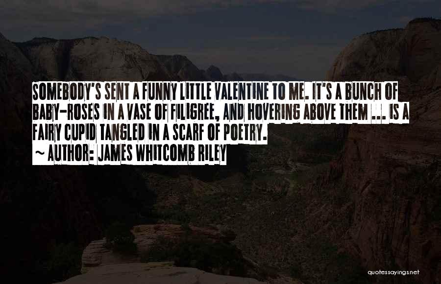The Most Funny Valentine Quotes By James Whitcomb Riley
