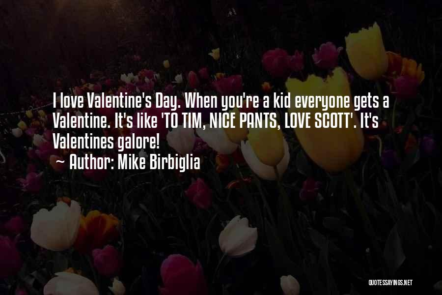 The Most Funny Valentine Quotes By Mike Birbiglia