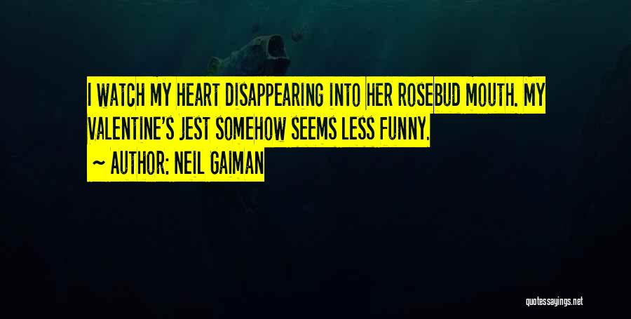 The Most Funny Valentine Quotes By Neil Gaiman